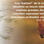 Los «santos» de la moral idealista